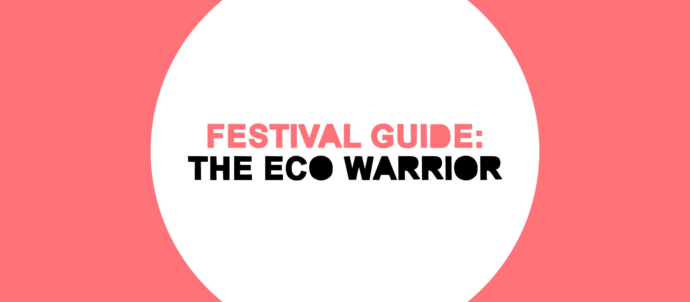 Festival Guide: The Eco Warrior