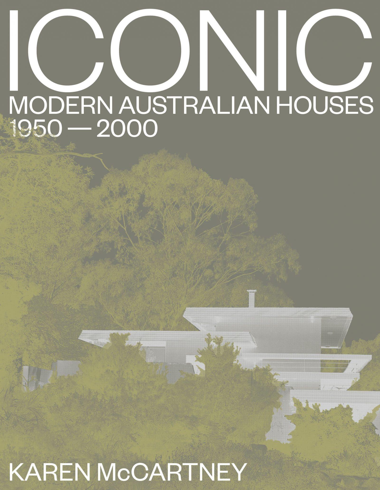 Karen McCartney: Iconic Modern Australian Houses